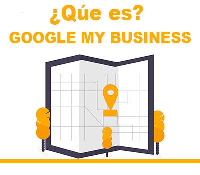 Google My Business | ¿Qué es y por qué usarlo?