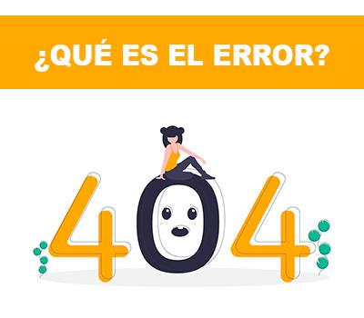 Error 404 ¿Qué es y cuando aparece?
